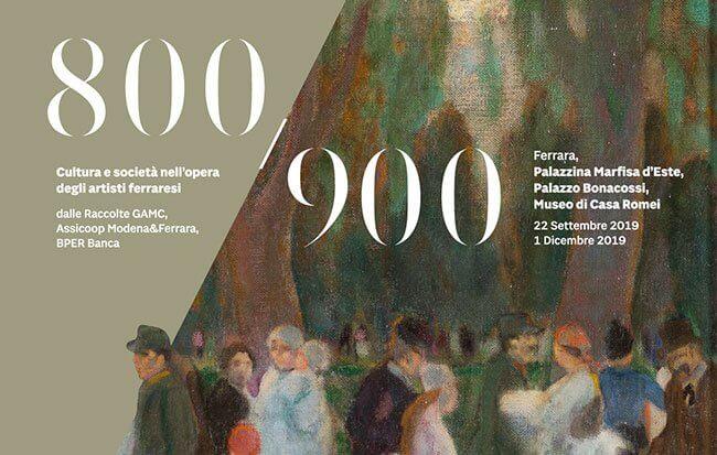 800/900 Cultura e società nell'opera degli artisti ferraresi